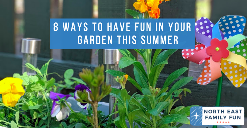 8 Easy Ways to Have Fun in your Garden this Summer
