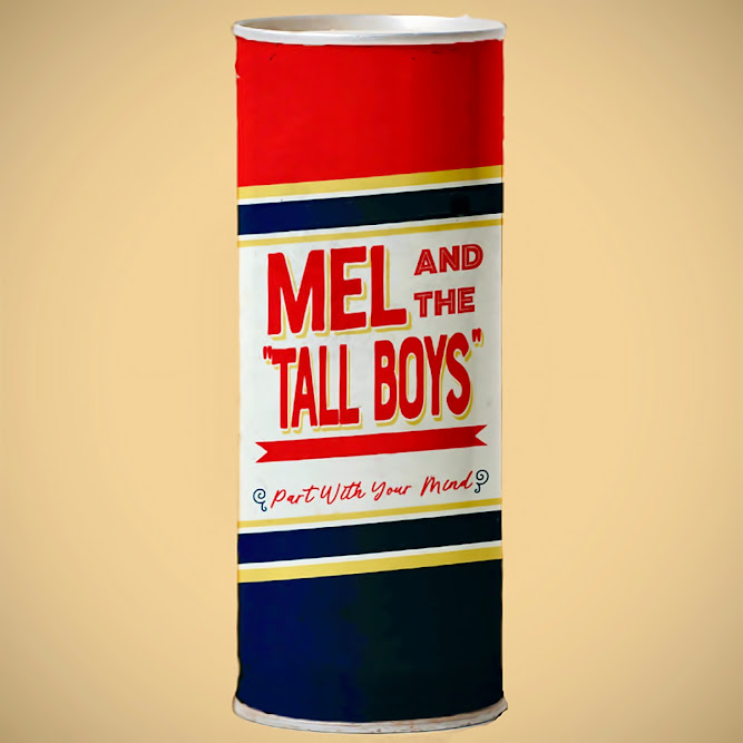 Mel and The Tall Boys, Part With Your Mind song