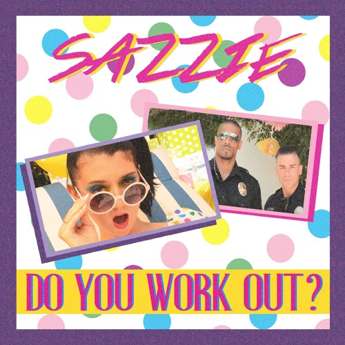 "Sazzie Unveil New Single ""Do You Work Out?"""
