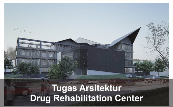 desain drug rehabilitatio center rehabilitasi narkoba