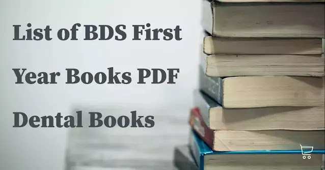 List of BDS First Year Books PDF