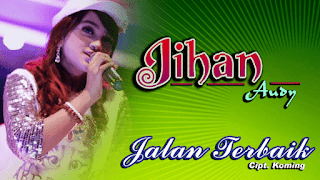 Lirik Lagu Jalan Terbaik (Dan Artinya) - Jihan Audy