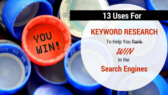 13 uses for keyword research to help you win in the search engines