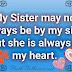 I love my sister, there is no body like her
