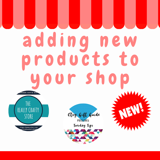 Etsy Tuesday Tips: Adding new products to your shop