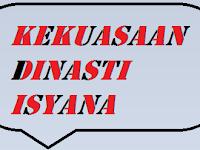Kekuasaan Dinasti Isyana