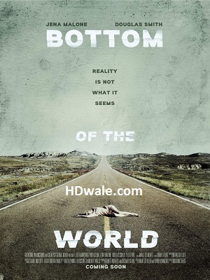 Bottom Of The World Movie Download (2017) WEB-DL 600mb