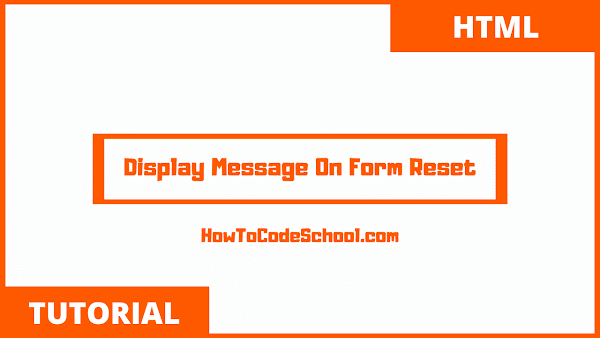 Display Message On Form Reset