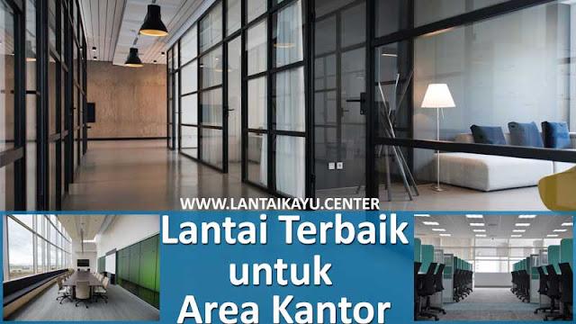 Jenis lantai terbaik untuk area kantor