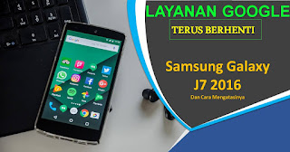 Layanan Google Play Terhenti Selalu Muncul Samsung J7 2016