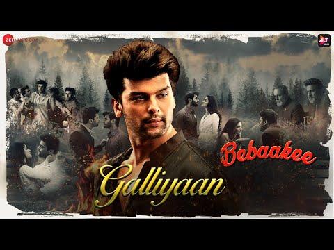 Galliyaan Lyrics - Bebaakee | Akhil Sachdeva