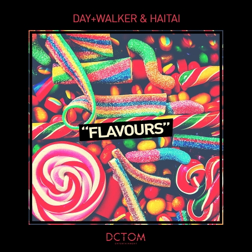 Day Walker, HAITAI – Flavours – Single