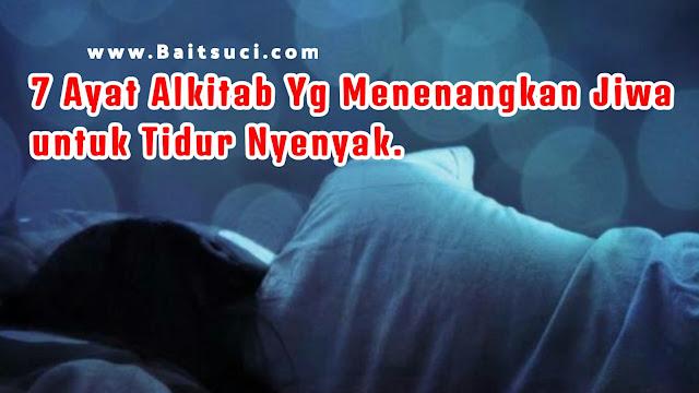 7 Ayat Alkitab Yg Menenangkan Jiwa untuk Tidur Nyenyak