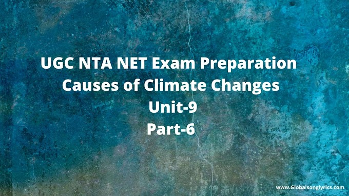 UGC NTA NET Exam Preparation |Causes of Climate Changes| Unit-9|Part-6|