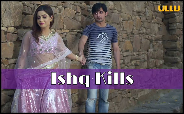 ISHQ KILLS ULLU App Web Series for download and watch online