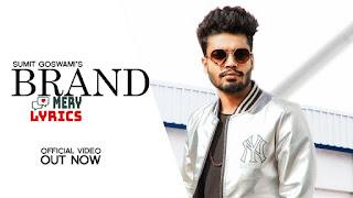 Brand By Sumit Goswami - Lyrics