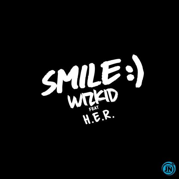 [Music] WIZKID SMILE ft. H.E.R
