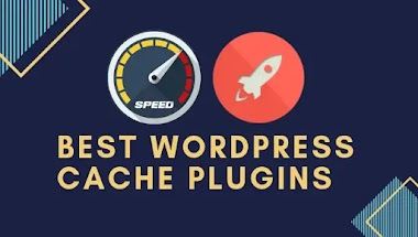 Best Wordpress Cache Plugins To Improve Website Loading Time