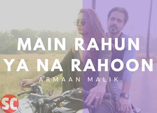 Main Raahoon Ya Na Rahoon Guitar Chords | Armaan Malik | Emraan Hashmi