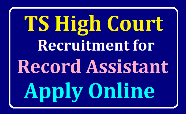 TS High Court Recruitment for Record Assistant Vacancies Apply online at hc.ts.nic.in/2019/07/TS-High-Court-Recruitment-for-Record-Assistant-Vacancies-Apply-online-at-hc.ts.nic.in.html