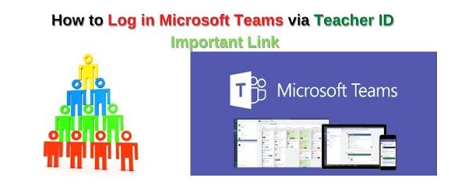 How to Log in Microsoft Teams via Teacher ID Important Link