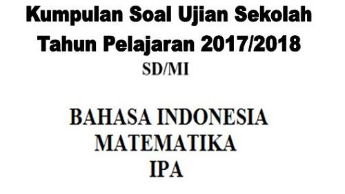 Kumpulan Latihan Soal Ujian Sekolah UASBN SD/MI 2018  Soal Revisi