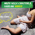 MIZO NULA CHATTHLA SARUAK VIDEO KHA