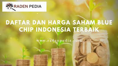 Daftar dan Harga Saham Blue Chip Indonesia Terbaik - www.radenpedia.com