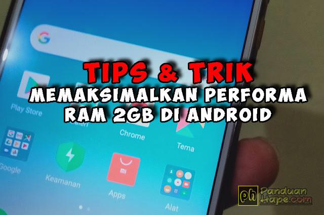tips dan trik memaksimalkan ram 2 gb di android