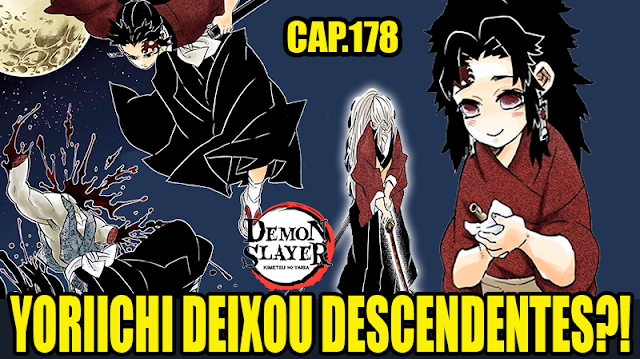 YORIICHI DEIXOU DESCENDENTES?! Analise Kimetsu no Yaiba Capitulo 178