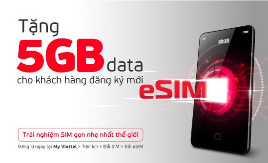 Tặng 5GB Data cho khách hàng đăng kí mới eSIM Viettel
