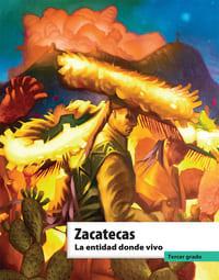 Libro de texto La entidad donde vivo Zacatecas Tercer grado 2021-2022