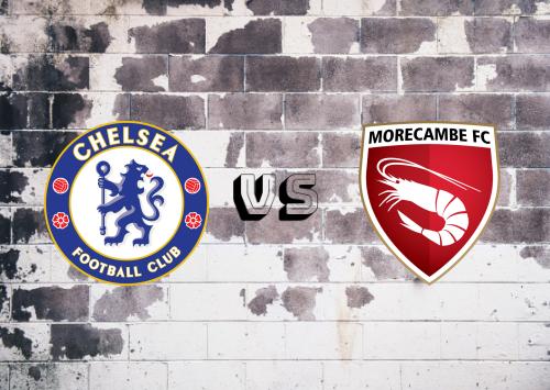 Chelsea vs Morecambe  Resumen y Partido Completo