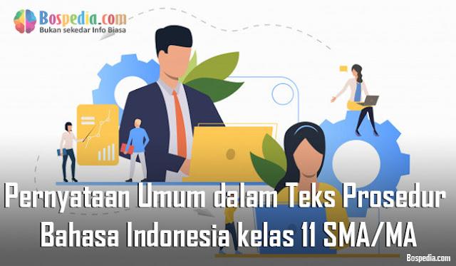 Materi Pernyataan Umum dalam Teks Prosedur Mapel Bahasa Indonesia kelas 11 SMA/MA
