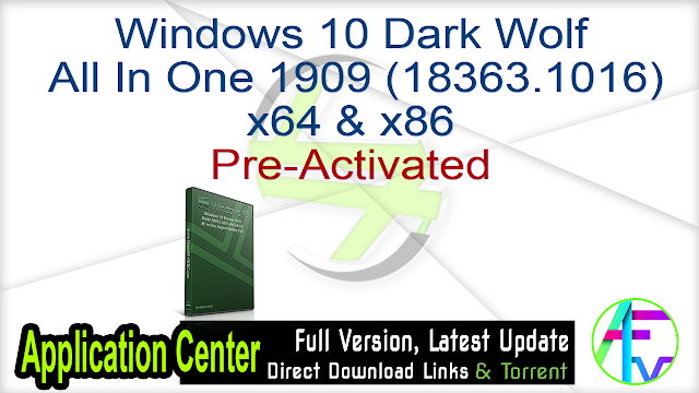Windows 10 Dark Wolf  All In One 1909 (18363.1016) x64 & x86 Pre-Activated