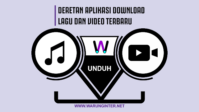 Deretan Aplikasi Download Lagu dan Video Terbaru