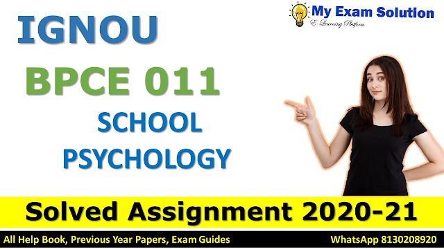 BPCE 011 SCHOOL PSYCHOLOGY SOLVED ASSIGNMENT 2020-21, BPCE 011 Solved Assignment 2020-21