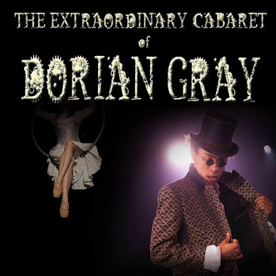 The Extraordinary Cabaret of Dorian Gray
