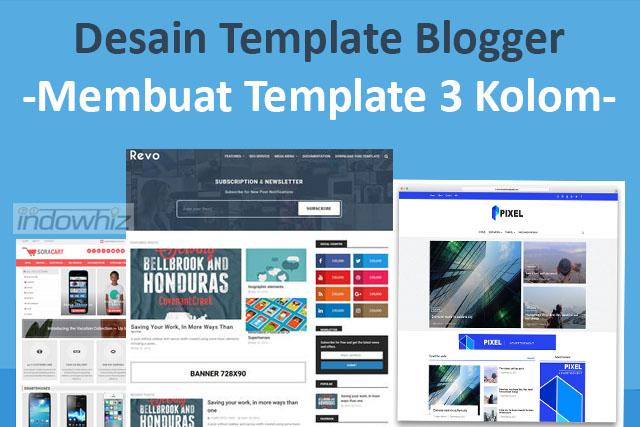 Desain Template Blogger: Menciptakan Template 3-Kolom Atau Lebih