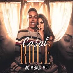 Casal Rolê – MC Menor MR Mp3