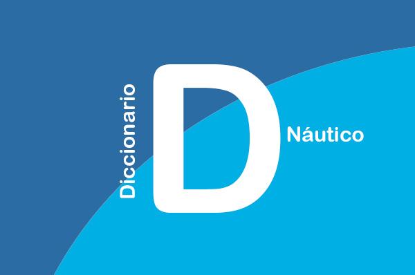 DICCIONARIO NÁUTICO - D