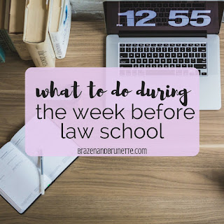What to Do the Week Before Law School. how to prepare for law school. what to do right before law school. law school blog. law school blogger | brazenandbrunette.com
