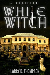 WHITE WITCH, a gripping mystery by Larry D. Thompson
