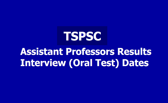 TSPSC Assistant Professors Results, Interview(Oral Test) Dates 2019 are announced