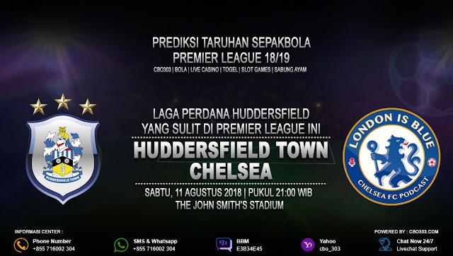 Prediksi Bola Huddersfield Town VS Chelsea 11 Agustus 2018