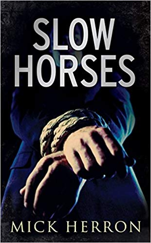 Book cover for Mick Herron's Slow Horses in the South Manchester, Chorlton, and Didsbury book group