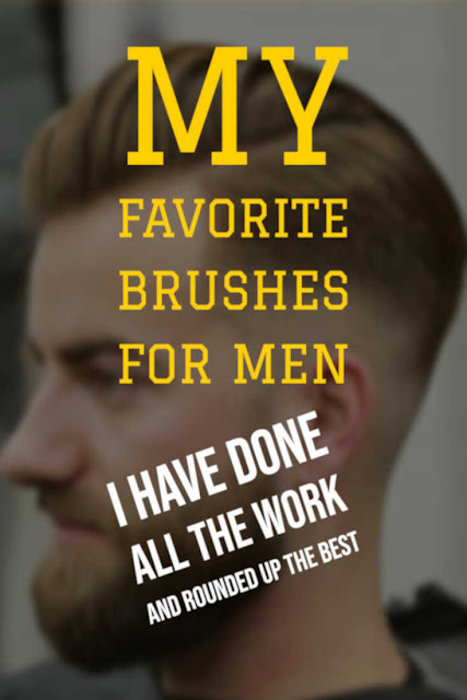 Top 6 favorite hair brushes for men