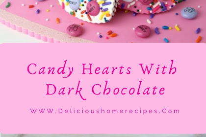 Candy Hearts With Dark Chocolate #valentine #candy