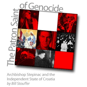 Stepinac Croatia Ustashe genocide Catholic war crimes denial cover-up Nazi historical revisionism