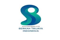 Lowongan Kerja Padang PT. Berkah Trijaya Indonesia Agustus 2019